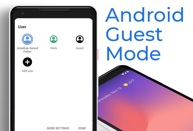 Cómo configurar el modo de invitado de Android y por qué debería hacerlo