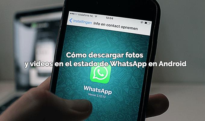 Cómo descargar fotos y videos en el estado de WhatsApp en Android