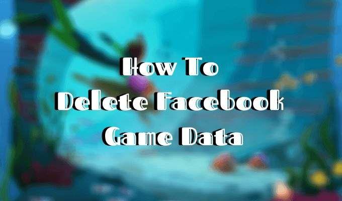 Cómo eliminar los datos del juego de Facebook