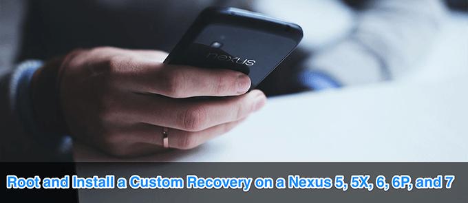 Cómo rootear un Nexus 5, 5X, 6, 6P y 7