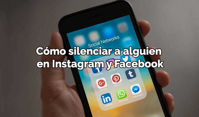 Cómo silenciar a alguien en Instagram y Facebook