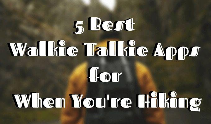 Las 5 mejores aplicaciones de walkie-talkie para tus caminatas