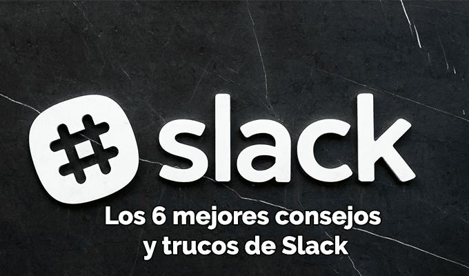Los 6 mejores consejos y trucos de Slack