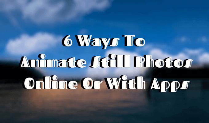 6 formas de animar fotos en línea o con aplicaciones