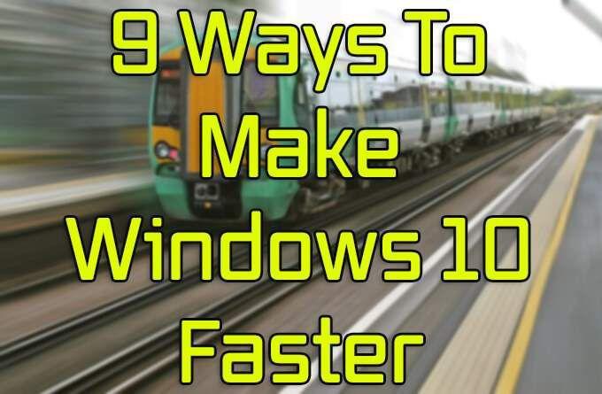 9 formas de hacer que Windows 10 sea más rápido