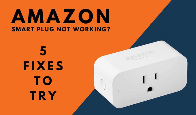 Amazon Smart Plug no responde: 5 correcciones para probar