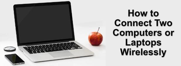 Cómo conectar de forma inalámbrica dos computadoras o portátiles