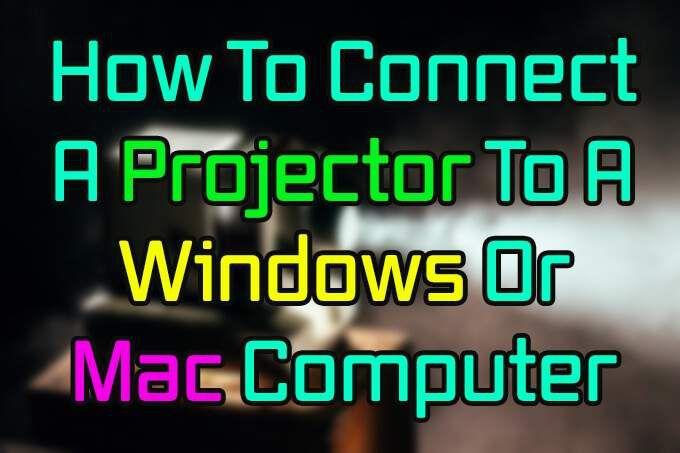 Cómo conectar un proyector a una computadora Windows o Mac