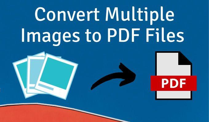 Cómo convertir varias imágenes a archivos PDF