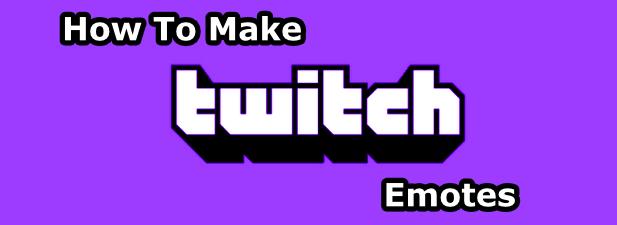 Cómo crear emoticones de Twitch