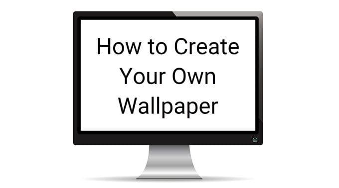 Cómo crear su propio fondo de pantalla de escritorio o teléfono inteligente