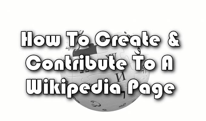 Cómo crear y contribuir a una página de Wikipedia