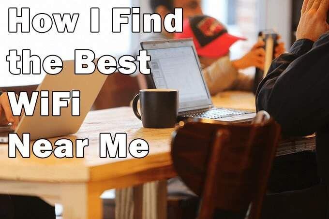 Cómo encontrar los mejores puntos de acceso Wi-Fi cercanos