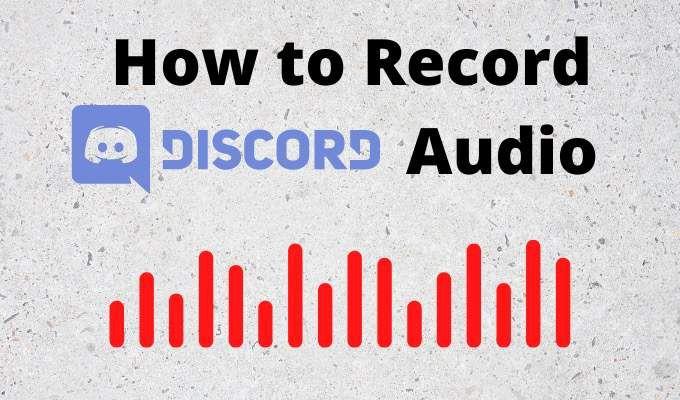 Cómo grabar audio de Discord