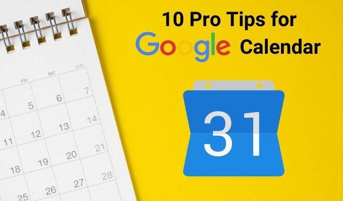 Cómo usar Google Calendar: 10 consejos profesionales