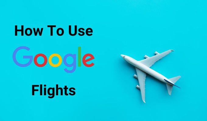 Cómo utilizar Google Flights
