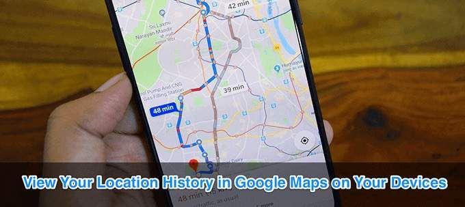 Cómo ver el historial de ubicaciones en Google Maps