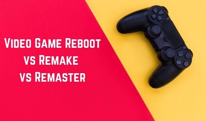 Diferencias entre reiniciar un videojuego, un remake y un remaster