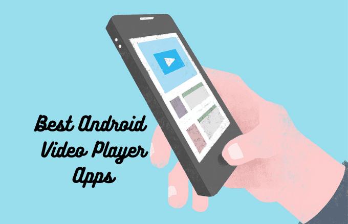 Las 8 mejores aplicaciones de reproductor de video de Android