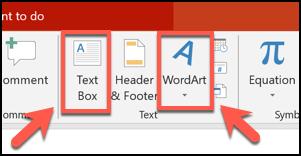 Haga clic en los botones Cuadro de texto o WordArt para insertar cualquier objeto en su presentación de PowerPoint